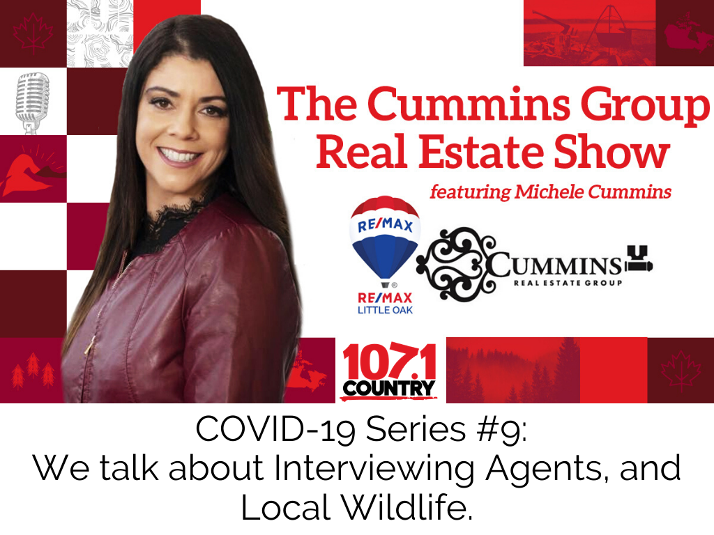 COVID-19 Series #9: We talk about Interviewing Agents, and Local Wildlife.
