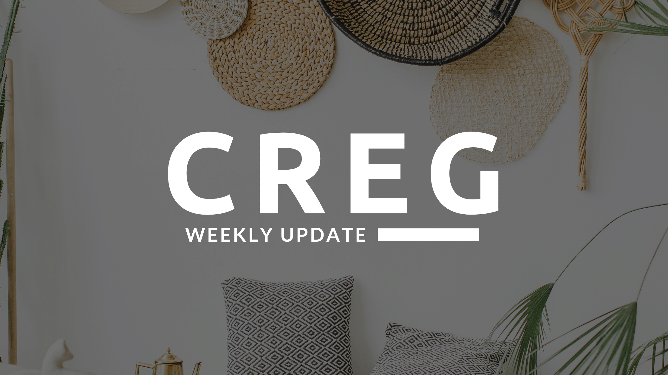 CREG Weekly Real Estate Update