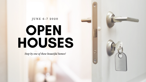 Stop by my Open Houses this weekend [June 6-June 7]
