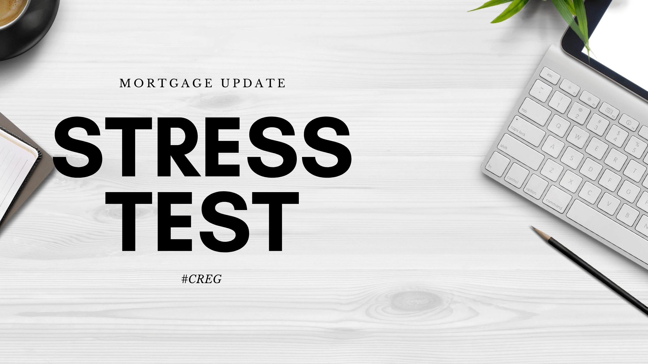 What does the Stress Test Change Mean for Me?